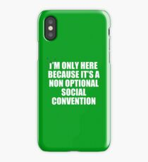 non optional social convention iPhone Case/Skin