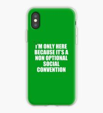 non optional social convention iPhone Case