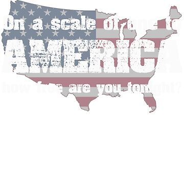 On a scale of one to AMERICA how free are you tonight? by ckandrus