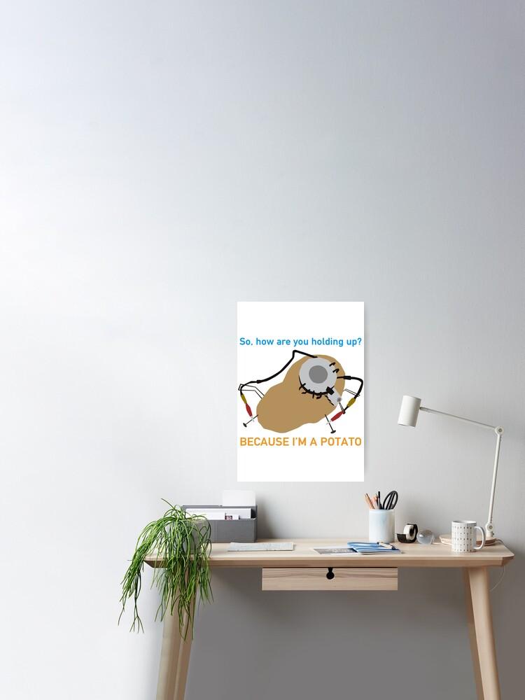Portal Because I M A Potato Poster
