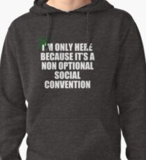 non optional social convention Pullover Hoodie