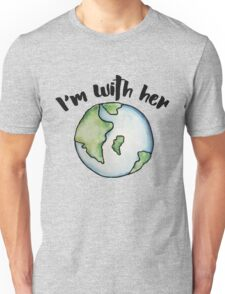 I'm with her mother earth Unisex T-Shirt