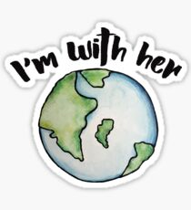 I'm with her mother earth Sticker