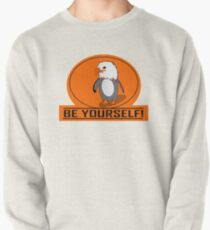 BE YOURSELF! Pullover