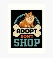 Adopt Don't Shop Pro Pet Adoption Tee Pomeranian Puppy Dog Art Print