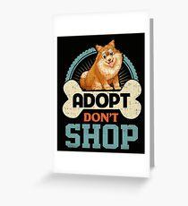 Adopt Don't Shop Pro Pet Adoption Tee Pomeranian Puppy Dog Greeting Card