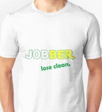 Jobber - lose clean. Unisex T-Shirt