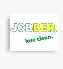 Jobber - lose clean. Metal Print