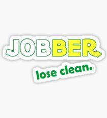 Jobber - lose clean. Sticker