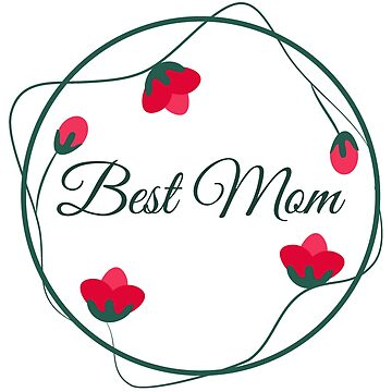 Best Mom  - Mother's Day by Lukovka