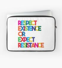 Respect Existence or Expect Resistance Laptop Sleeve