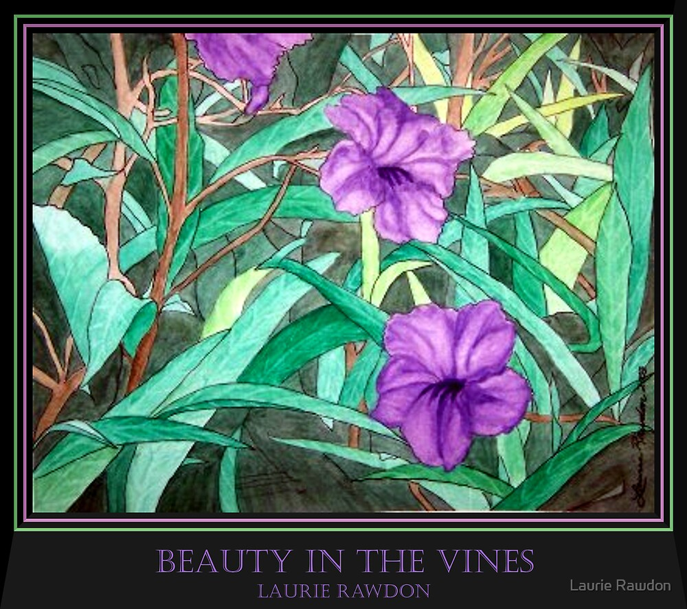 Beauty in the Vines by Laurie Rawdon