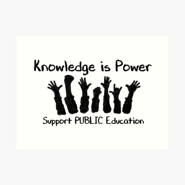 Knowledge is Power - Support Public Education Art Print