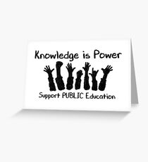 Knowledge is Power - Support Public Education Greeting Card