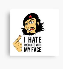 """I hate products with my face"" Che Guevara Canvas Print"