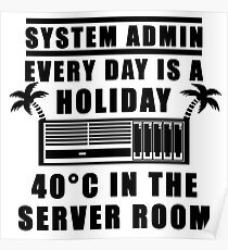 System Admin every day is a holiday Poster