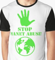 Stop Planet Abuse, Earth Day! Graphic T-Shirt