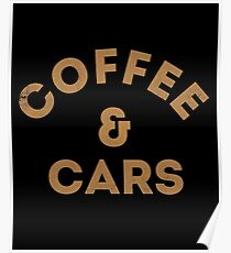 Coffee and Cars Poster