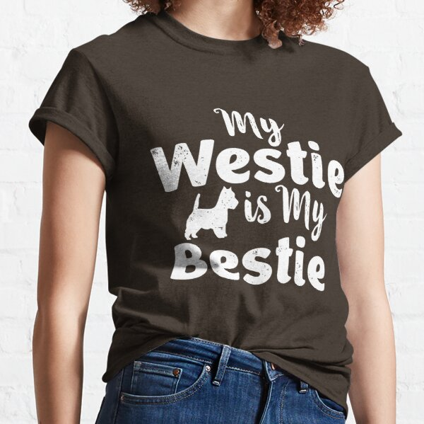 My Westie Is My Bestie Classic T-Shirt