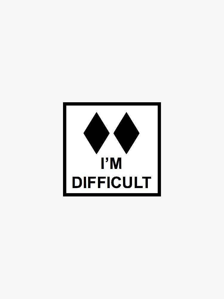 I'm Difficult by mmcutler3