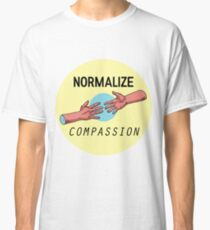 NORMALIZE COMPASSION Classic T-Shirt