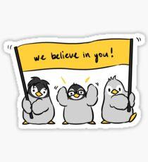 we believe in you Sticker