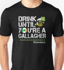 Drink Until you're a gallagher II Unisex T-Shirt