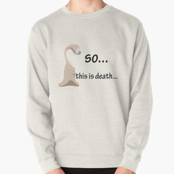migi so this is death... Pullover Sweatshirt