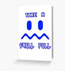 Take a Chill Pill Greeting Card