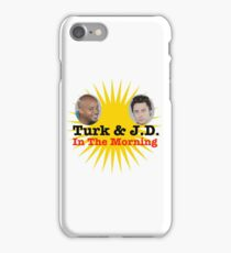 Turk and JD In The Morning iPhone Case/Skin