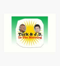 Turk and JD In The Morning Art Print