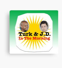 Turk and JD In The Morning Canvas Print