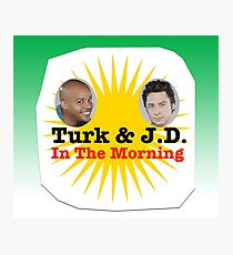 Turk and JD In The Morning Photographic Print