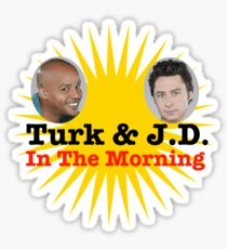 Turk and JD In The Morning Sticker