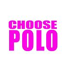 Choose Polo -Kat Pink by Bill Chant