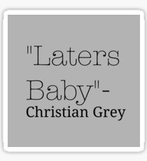 Laters Baby Fifty Shades of Grey Quote Sticker