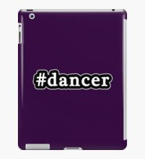 Dancer - Hashtag - Black & White iPad Case/Skin