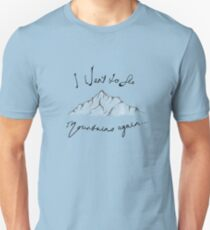 I Want To See Mountains Again T-Shirt