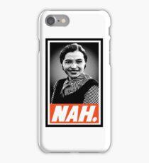 nah. iPhone Case/Skin