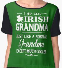 I'm An Irish Grandma Just Like A Normal Grandma Except Much Cooler T-shirt Chiffon Top