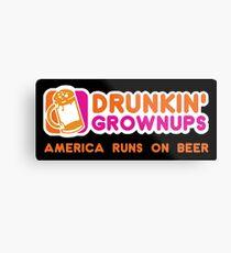 Drunkin Grownups (America Version) Metal Print