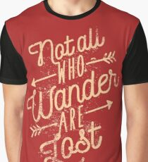 Not All Who Wander Are Lost Graphic T-Shirt