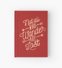 Not All Who Wander Are Lost Hardcover Journal