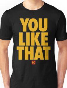 you like that Unisex T-Shirt
