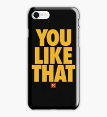 you like that iPhone Case/Skin