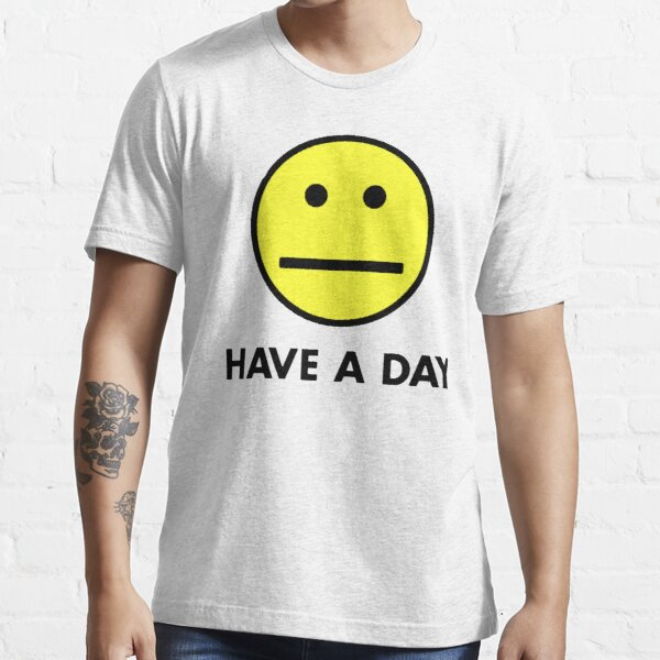 Have a day Essential T-Shirt