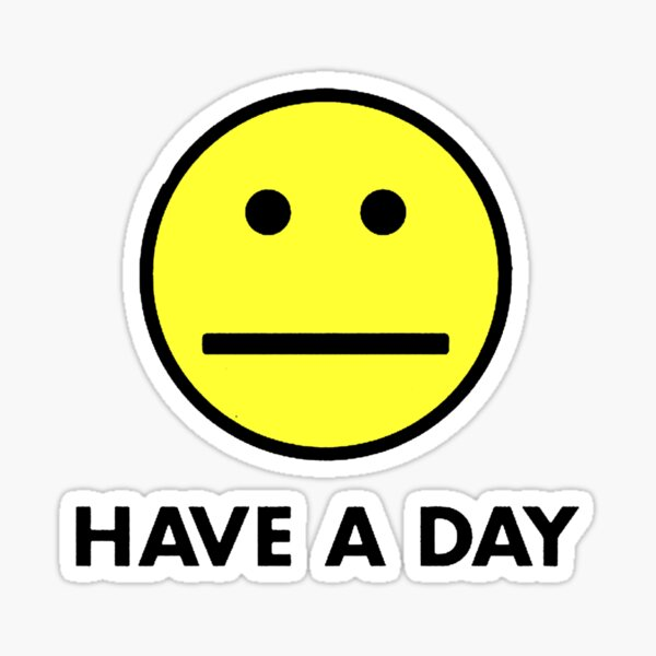 Have a day Sticker