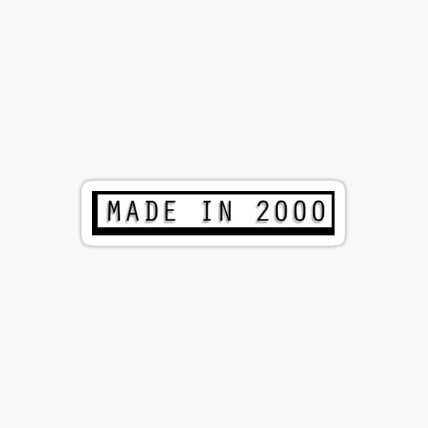 Made in 2000 Sticker