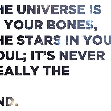 The Universe In Your Bones (Quote) by deheleisa