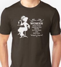 Women never trust anything Unisex T-Shirt
